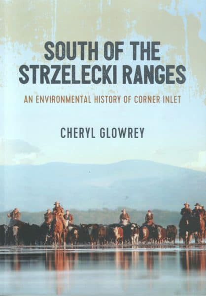 South of the Strzelecki Ranges - Cheryl Glowrey